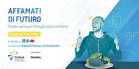 Affamati di Futuro | People will travel through space and time biglietti