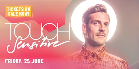 SELINA'S Presents TOUCH SENSITIVE tickets
