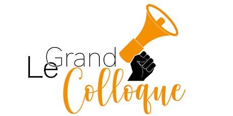 LE GRAND COLLOQUE 2021 l billets