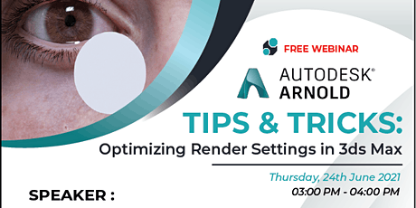 Arnold Tips & Tricks: Optimizing Render Settings in 3ds Max Webinar tickets
