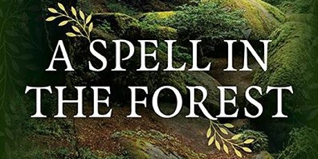 Launch event for 'A Spell in the Forest' by Roselle Angwin tickets