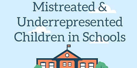 Mistreated & Underrepresented Children in School tickets