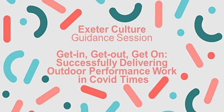Get-in, Get-out, Get on: Delivering Outdoor Performance Work in Covid Times tickets