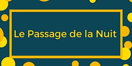 """Vernissage de l'exposition """"le Passage de la Nuit"""" billets"""