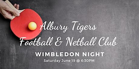 Albury Tigers Football & Netball Club Wimbledon night #2 tickets