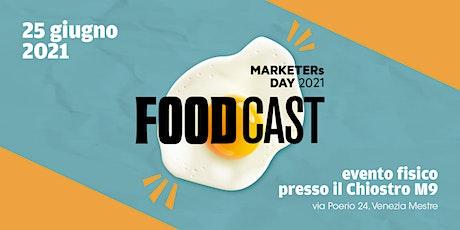 MARKETERs Day 2021 - FoodCast // ISCRIZIONI biglietti