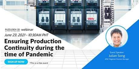 Ensuring Production Continuity during the time of Pandemic tickets