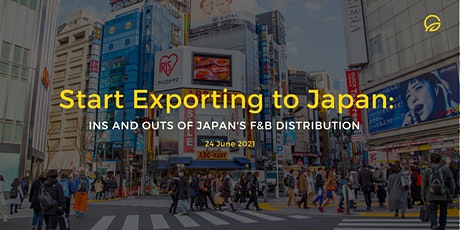 Start Exporting to Japan: Ins and Outs of Japan's F&B Distribution tickets