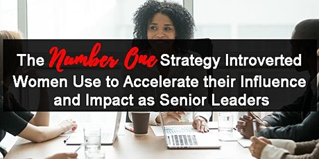 No.1 Strategy Introverted Women Use to Accelerate their Influence & Impact tickets