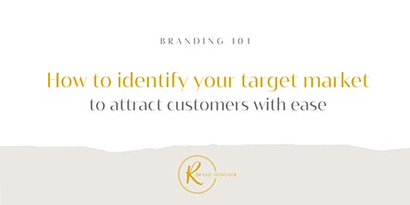 How to identify your target market - to attract customers with ease tickets