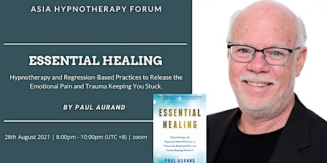 Asia Hypnotherapy Forum 2021: ESSENTIAL HEALING Hypnotherapy and Regression tickets