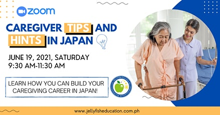 FREE WEBINAR: CAREGIVER CAREER TIPS AND HINTS IN JAPAN tickets