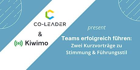 Teams erfolgreich führen: Zwei Kurzvorträge zu Stimmung & Führungsstil Tickets