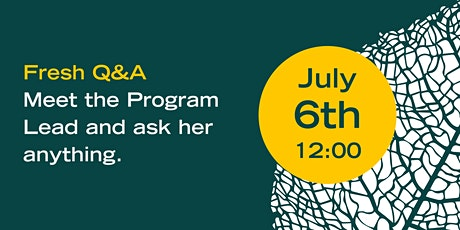 Fresh Q&A #4 - Meet the Program Lead and ask her anything tickets