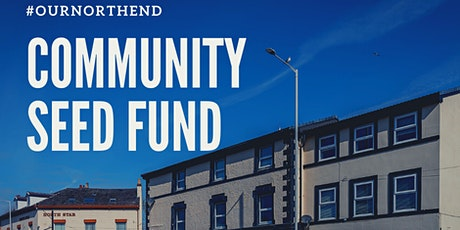 How to Apply: #OurNorthEnd Community Seed Fund tickets