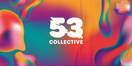 53 Collective Gradshow tickets