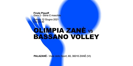 Finale Playoff Serie C maschile: Olimpia Zané VS Bassano Volley biglietti