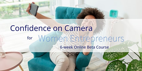 Confidence on Camera for Women Entrepreneurs (6-week Beta course) tickets