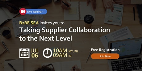 Taking Supplier Collaboration To The Next Level (Free Webinar) tickets