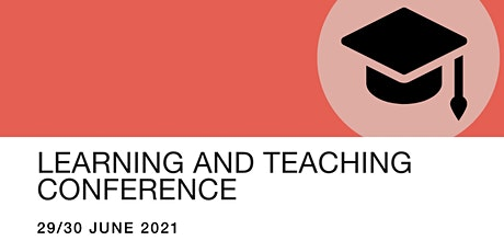 Learning and Teaching Conference tickets
