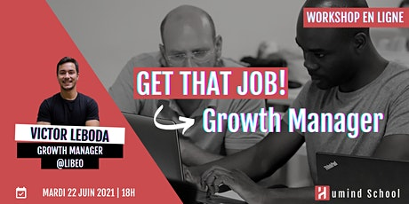 Workshop - Get that job ! | Growth Manager tickets
