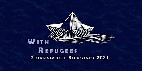 """WITH REFUGEES : SPETTACOLO e  CONCERTO per """"LA GIORNATA DEL RIFUGIATO 2021"""" biglietti"""