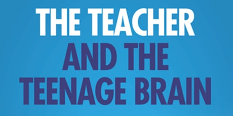 The Teacher and The Teenage Brain - a webinar with Dr John Coleman tickets