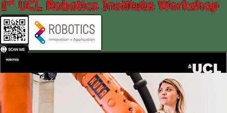 First UCL Robotics Institute Workshop tickets