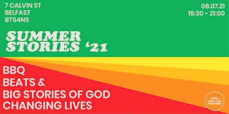 Summer Stories '21 - BBQ, Beats & Big stories! tickets
