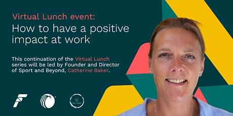 Virtual Lunch July: How to have a positive impact at work tickets