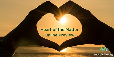 Online Preview | Discover the benefits  from taking the Heart of the Matter tickets