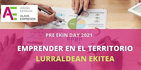 PRE EKIN DAY 2021 - EMPRENDER EN EL TERRITORIO / LURRALDEAN EKITEA entradas