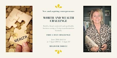 Worth and wealth challenge tickets