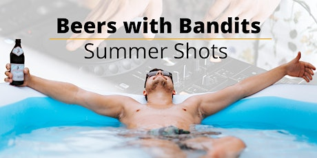 Beers with Bandits // Summer Shots Tickets