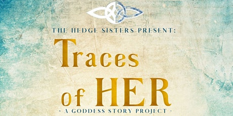 Traces of Her: A Goddess Story Project - part 1 water tickets