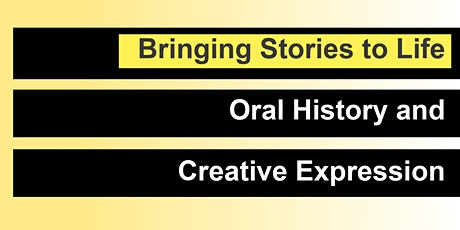 Bringing Stories to Life: Oral History and Creative Expression tickets