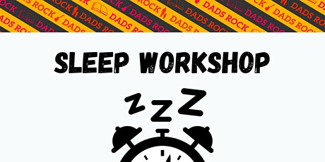 Sleep Workshop for Dads and Mums - Free and Online tickets