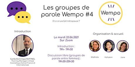 Les groupes de parole pour la ménopause - Wempo #4 billets