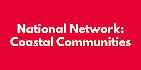 NATIONAL NETWORK: COASTAL COMMUNITIES tickets