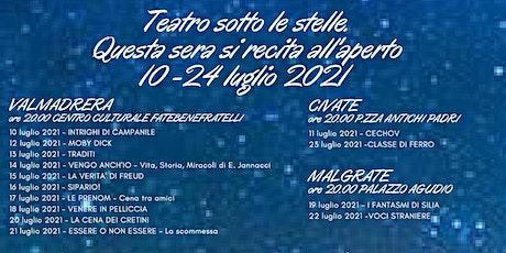 Teatro sotto le Stelle-Vengo anch'io-Valmadrera, 14 luglio 2021 biglietti