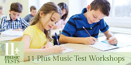 11 Plus Music Test Workshops tickets