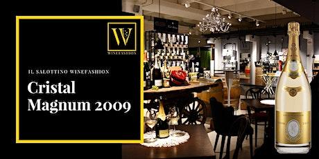 Il Salottino WineFashion apre: Cristal Magnum 2009 biglietti
