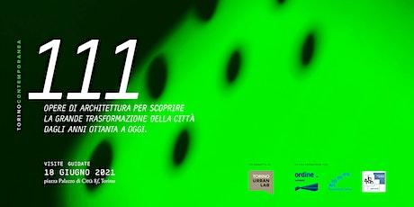 111 architetture - Due visite guidate per conoscere la Torino Contemporanea biglietti