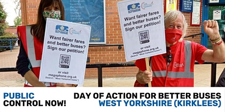 Public Control Now! Day of Action: Better Buses West Yorkshire (Kirklees) tickets