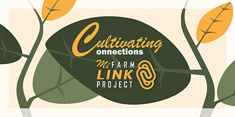 Cultivating Connections: Hosted by the MiFarmLink Project tickets