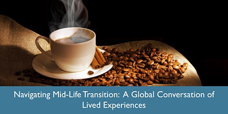 Navigating Mid-Life Transition: A Global Conversation of Lived Experiences tickets