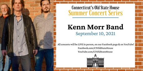 Summer Concerts at CT's Old State House: The Kenn Morr Band tickets