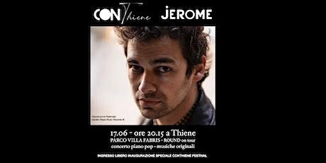 Jerome - ROUND Piano solo Concert ConThiene Festival biglietti