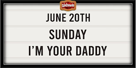 """""""I'm your Daddy!"""" A Fathers Day Comedy Show tickets"""