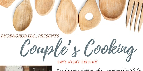 Byob&Grub Presents Couples Cooking Class - Date Night Edition tickets